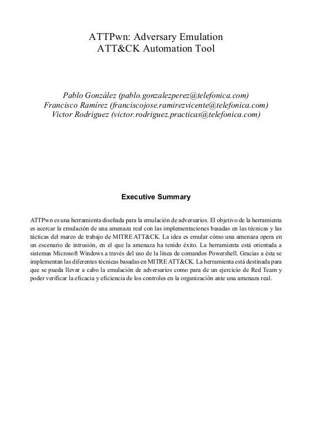 ATTPwn: Adversary Emulation ATT&CK Automation Tool Pablo González (pablo.gonzalezperez@telefonica.com) Francisco Ramírez (...