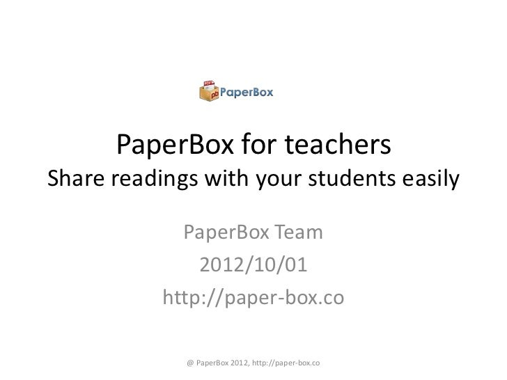 PaperBox for teachersShare readings with your students easily             PaperBox Team               2012/10/01          ...