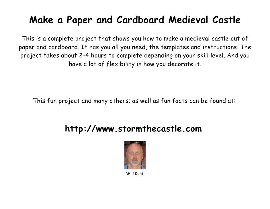 Make a Paper and Cardboard Medieval Castle  This is a complete project that shows you how to make a medieval castle out of...