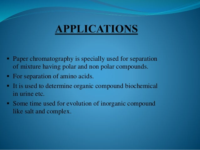 possible applications for paper chromatography
