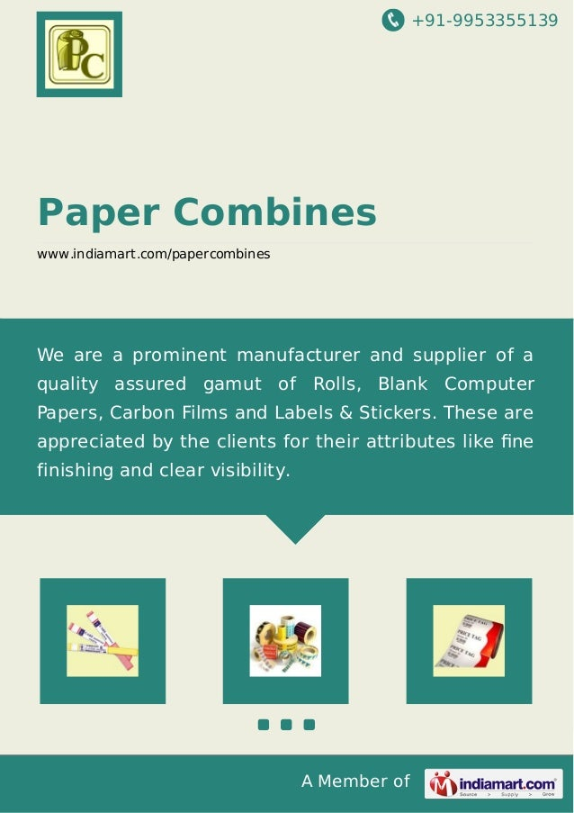 +91-9953355139 A Member of Paper Combines www.indiamart.com/papercombines We are a prominent manufacturer and supplier of ...