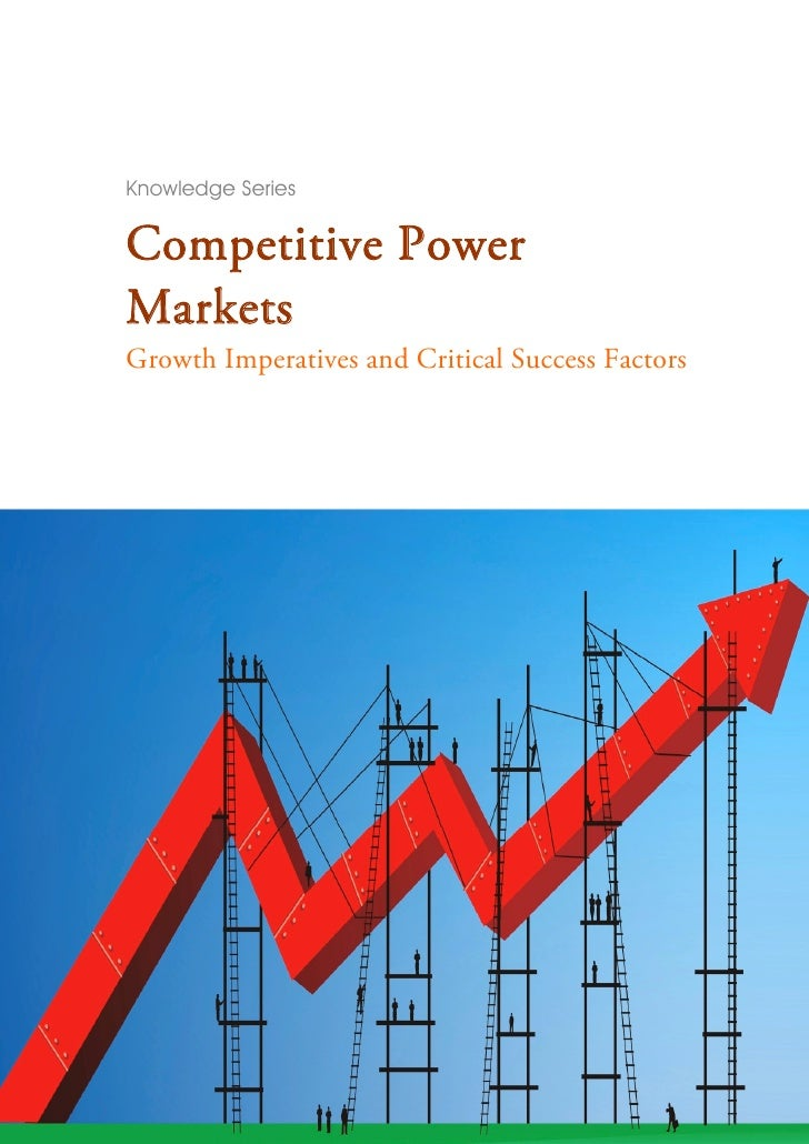 Knowledge Series  Competitive Power Markets Growth Imperatives and Critical Success Factors
