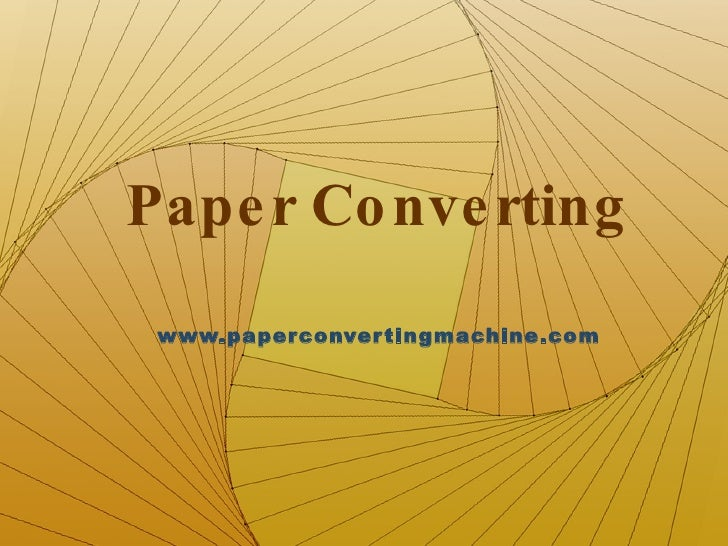 Pape r Co nve rting   www.paper conver tingmachine.com