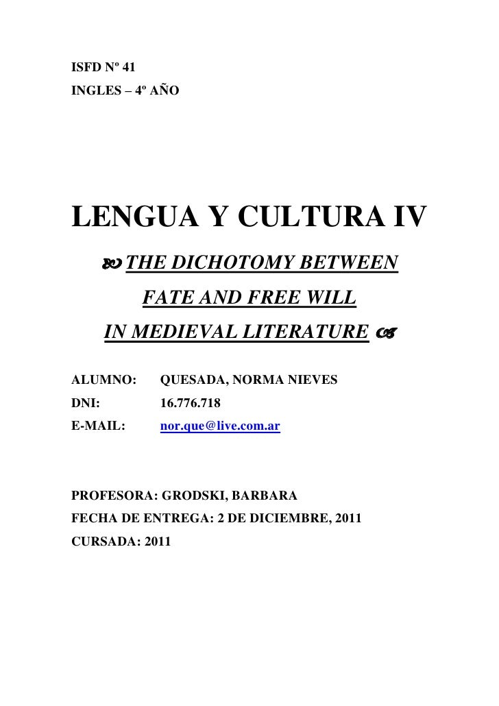 ISFD Nº 41INGLES – 4º AÑOLENGUA Y CULTURA IV        THE DICHOTOMY BETWEEN             FATE AND FREE WILL       IN MEDIEVA...