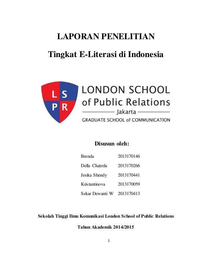 1 LAPORAN PENELITIAN Tingkat E-Literasi di Indonesia Disusun oleh: Brenda 2013170146 Della Chatrela 2013170266 Jesika Shen...