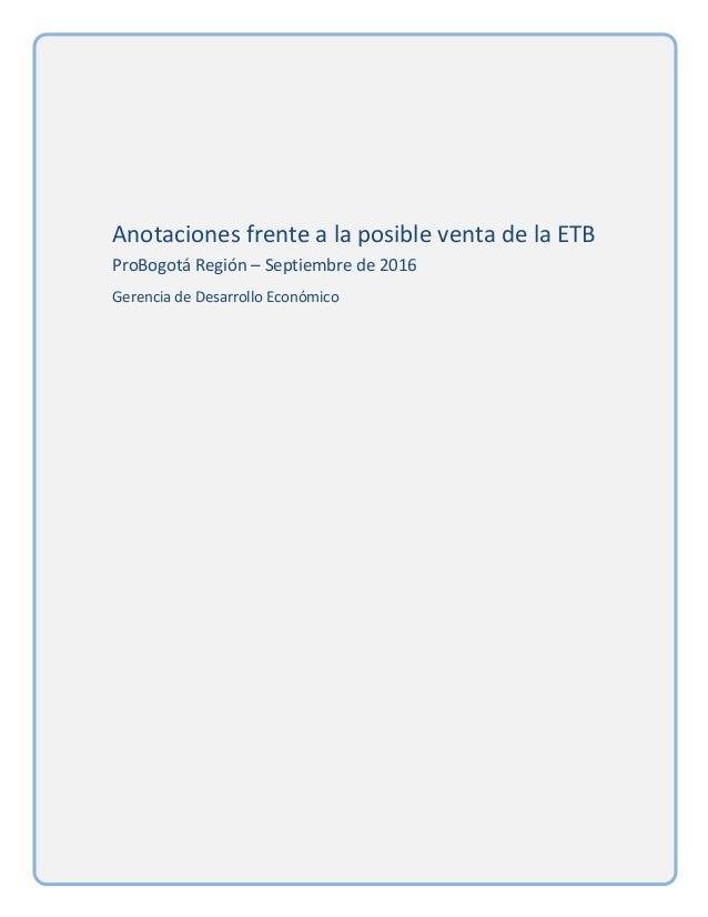 Anotaciones  frente  a  la  posible  venta  de  la  ETB   ProBogotá  Región  –  Septiembre...