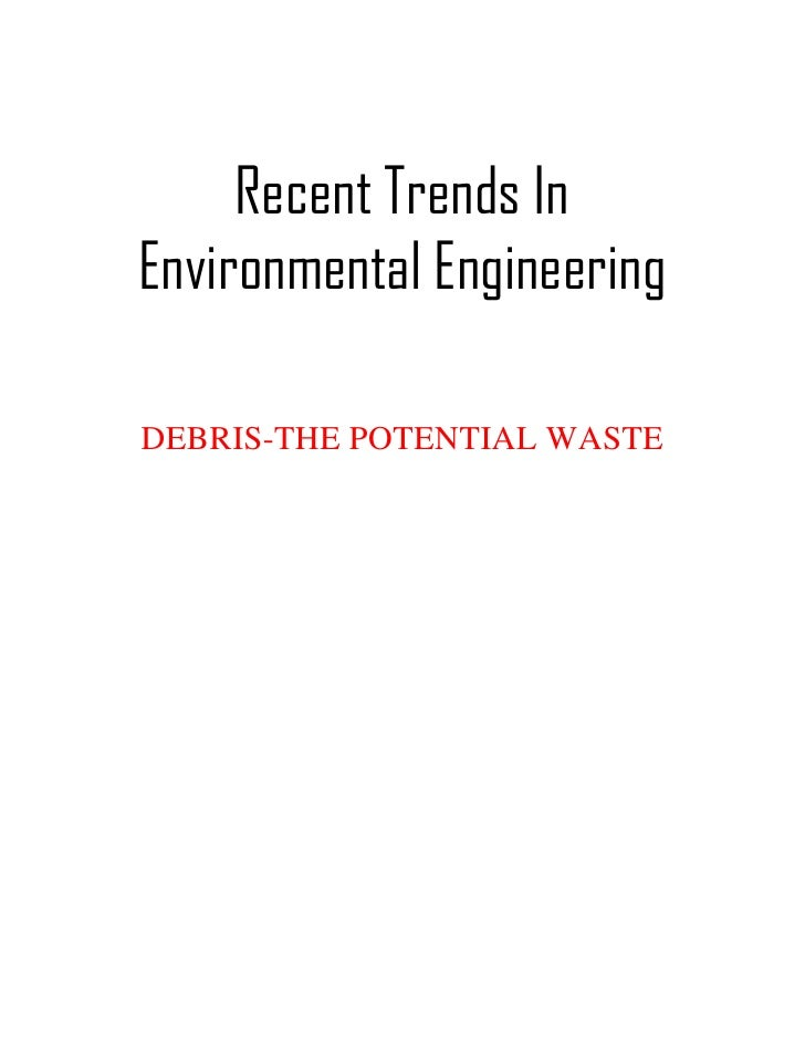 Recent Trends InEnvironmental EngineeringDEBRIS-THE POTENTIAL WASTE