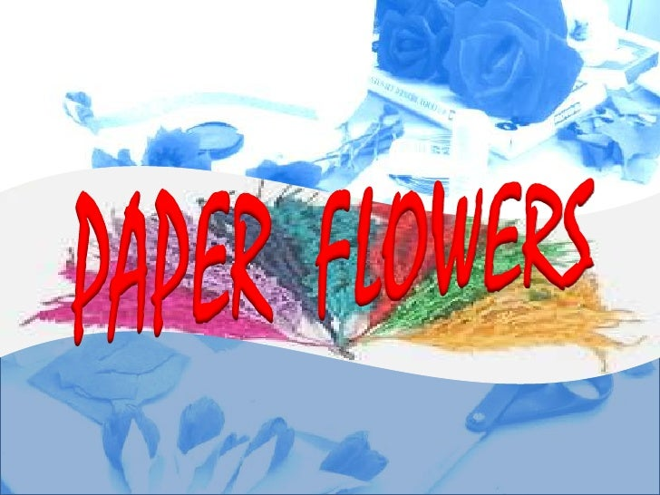 PAPER  FLOWERS<br />
