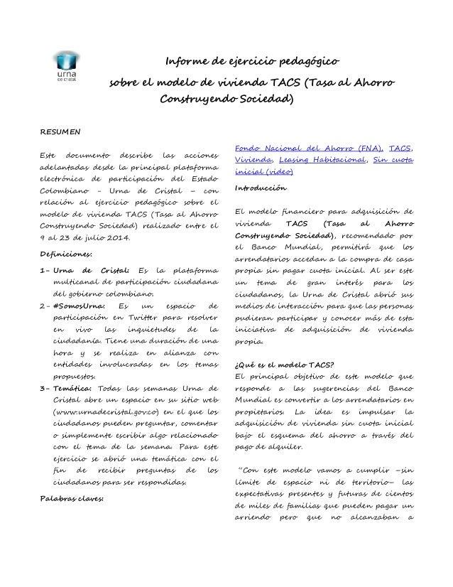 Informe de ejercicio pedagógico sobre el modelo de vivienda TACS (Tasa al Ahorro Construyendo Sociedad) RESUMEN Este docum...