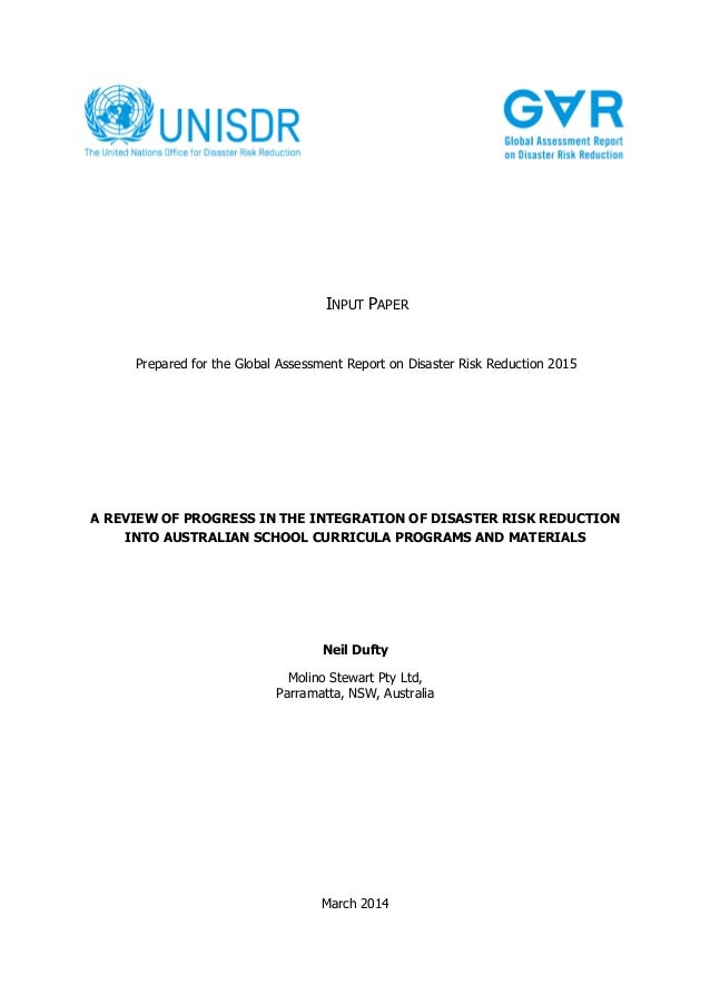 INPUT PAPER  Prepared for the Global Assessment Report on Disaster Risk Reduction 2015  A REVIEW OF PROGRESS IN THE INTEGR...