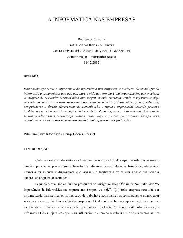 A INFORMÁTICA NAS EMPRESAS Rodrigo de Oliveira Prof. Luciano Oliveira de Oliveira Centro Universitário Leonardo da Vinci –...