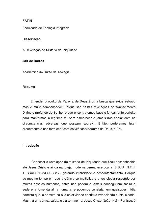 FATIN Faculdade de Teologia Integrada Dissertação A Revelação do Mistério da Iniqüidade Jair de Barros Acadêmico do Curso ...