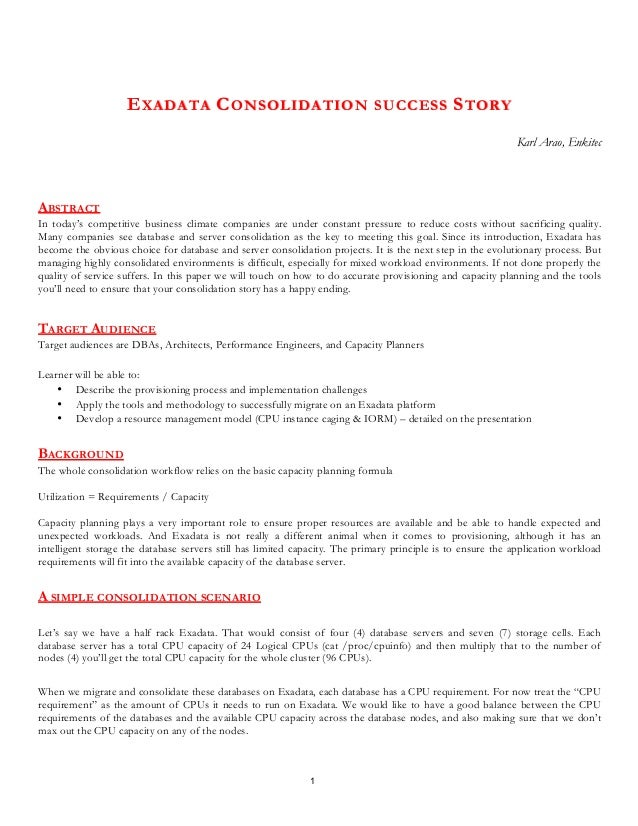 1 EEXADATAXADATA CCONSOLIDATION SUCCESSONSOLIDATION SUCCESS SSTORYTORY Karl Arao, Enkitec ABSTRACT In today's competitive ...