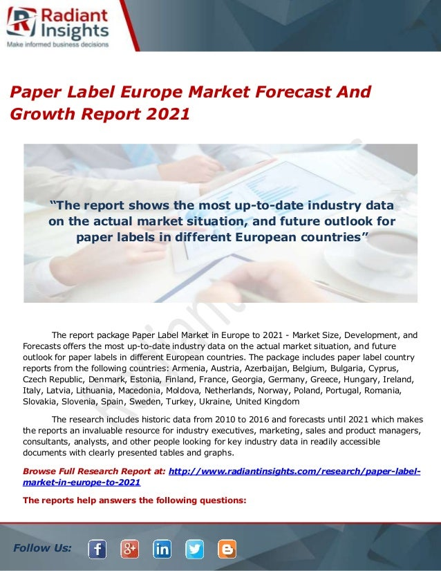 Follow Us: Paper Label Europe Market Forecast And Growth Report 2021 The report package Paper Label Market in Europe to 20...