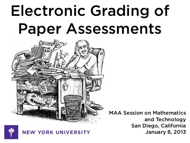 Electronic Grading of Paper Assessments             MAA Session on Mathematics                         and Technology     ...