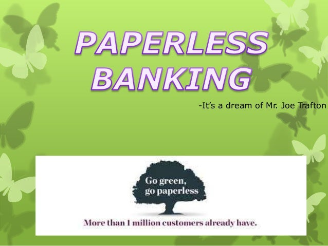 Paperless bank