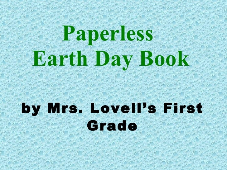 Paperless  Earth Day Book by Mrs. Lovell's First Grade