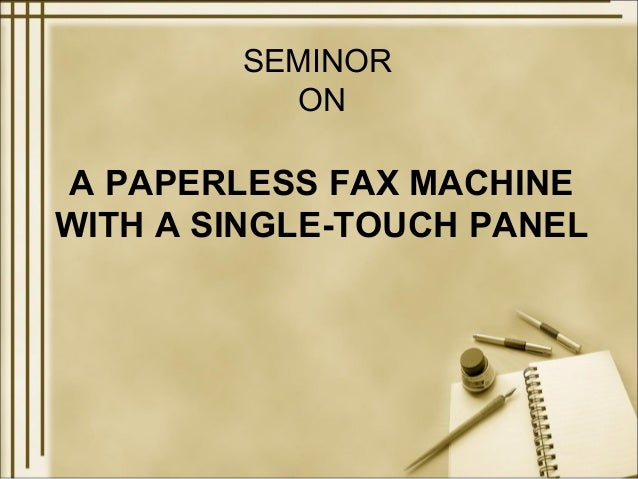 SEMINOR          ONA PAPERLESS FAX MACHINEWITH A SINGLE-TOUCH PANEL