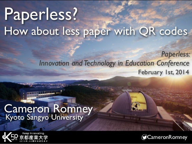 Paperless? How about less paper with QR codes Paperless: Innovation and Technology in Education Conference February 1st, 2...