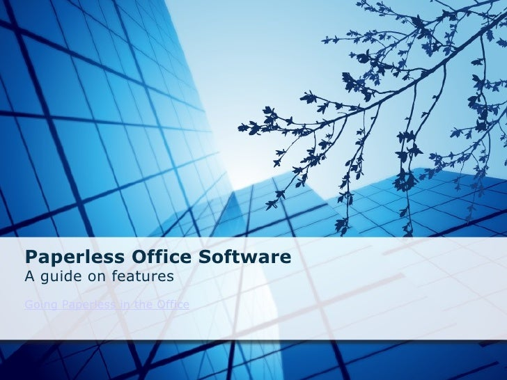 Paperless Office SoftwareA guide on features Going Paperless in the Office