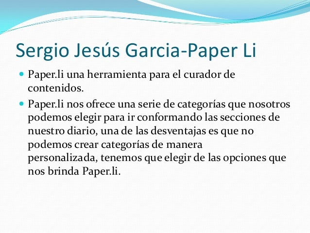 Sergio Jesús Garcia-Paper Li Paper.li una herramienta para el curador de  contenidos. Paper.li nos ofrece una serie de c...