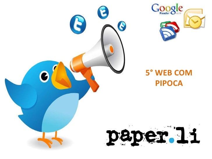 5° WEB COM   PIPOCA