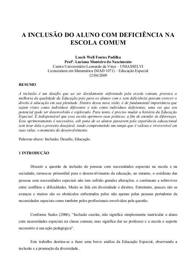 A INCLUSÃO DO ALUNO COM DEFICIÊNCIA NA             ESCOLA COMUM                                  Losch Wall Fontes Padilha...
