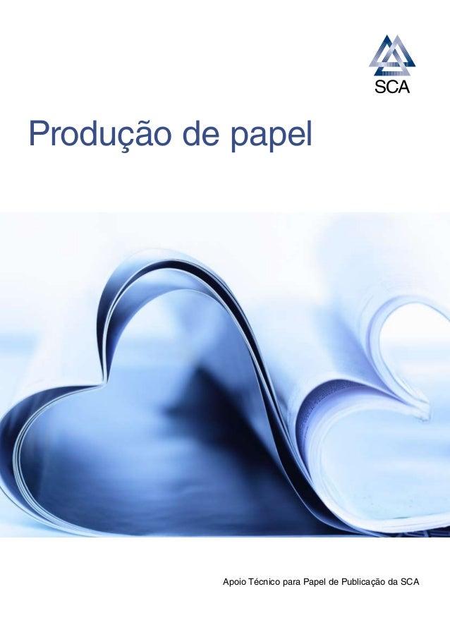 Produção de papel Apoio Técnico para Papel de Publicação da SCA