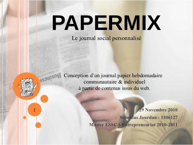 PAPERMIX       Le journal social personnalisé    Conception d'un journal papier hebdomadaire            communautaire & in...