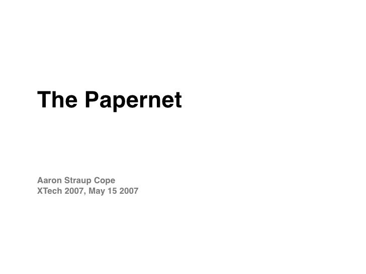 The Papernet   Aaron Straup Cope XTech 2007, May 15 2007