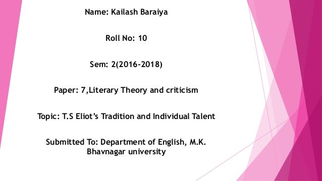 T.S Eliot's Tradition and Individual Talent Slide 2