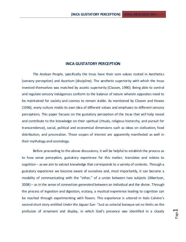 [INCA GUSTATORY PERCEPTION] JEWEL MERCADER, MR-I Page1 INCA GUSTATORY PERCEPTION The Andean People, specifically the Incas...