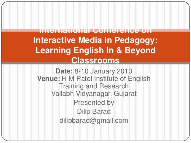 Date: 8-10 January 2010 Venue: H M Patel Institute of English Training and Research Vallabh Vidyanagar, Gujarat Presented ...