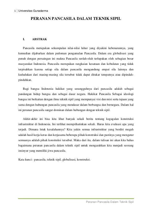 1 Universitas Gunadarma  PERANAN PANCASILA DALAM TEKNIK SIPIL  I.  ABSTRAK  Pancasila merupakan sekumpulan nilai-nilai luh...