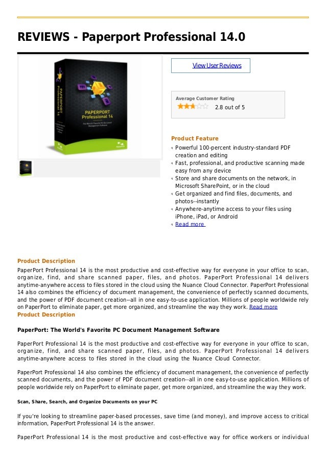 REVIEWS - Paperport Professional 14.0ViewUserReviewsAverage Customer Rating2.8 out of 5Product FeaturePowerful 100-percent...