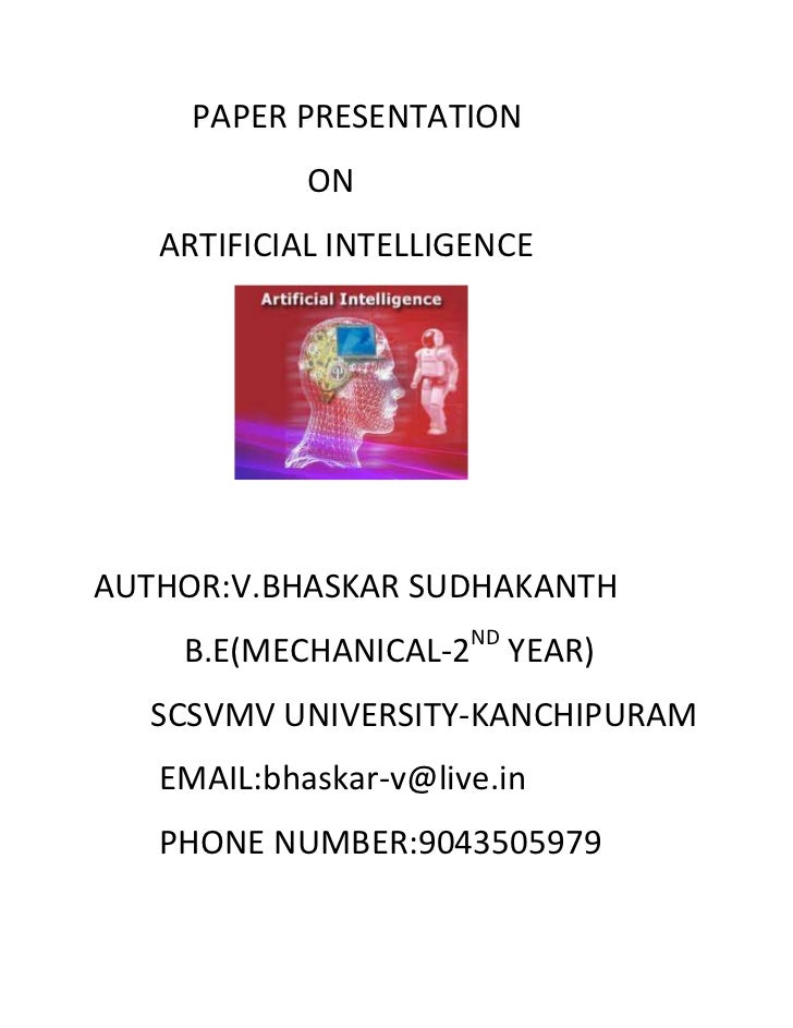 PAPER PRESENTATION            ON   ARTIFICIAL INTELLIGENCEAUTHOR:V.BHASKAR SUDHAKANTH    B.E(MECHANICAL-2ND YEAR)  SCSVMV ...