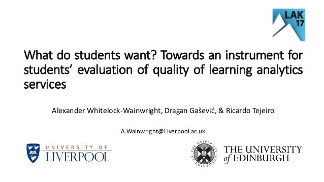 What do students want? Towards an instrument for students' evaluation of quality of learning analytics services Alexander ...