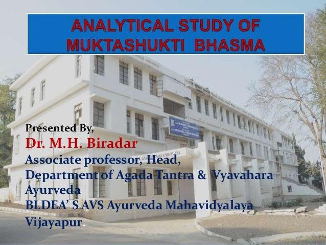 Presented By, Dr. M.H. Biradar Associate professor, Head, Department of Agada Tantra & Vyavahara Ayurveda BLDEA' S AVS Ayu...