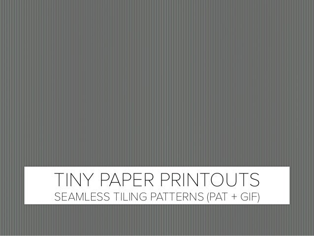 TINY PAPER PRINTOUTS SEAMLESS TILING PATTERNS (PAT + GIF)