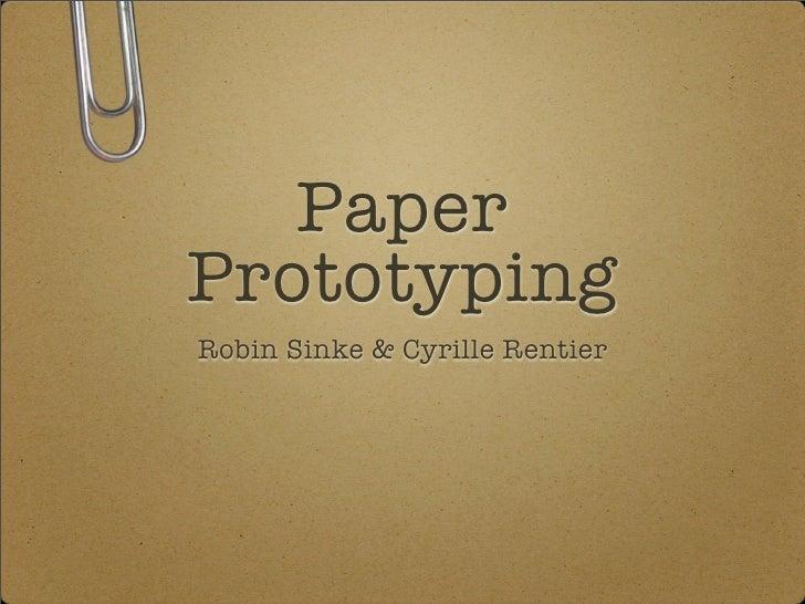 Paper Prototyping Robin Sinke & Cyrille Rentier