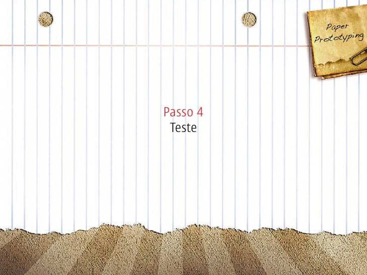 Paper                       g           P rototypin     Passo 4  Teste