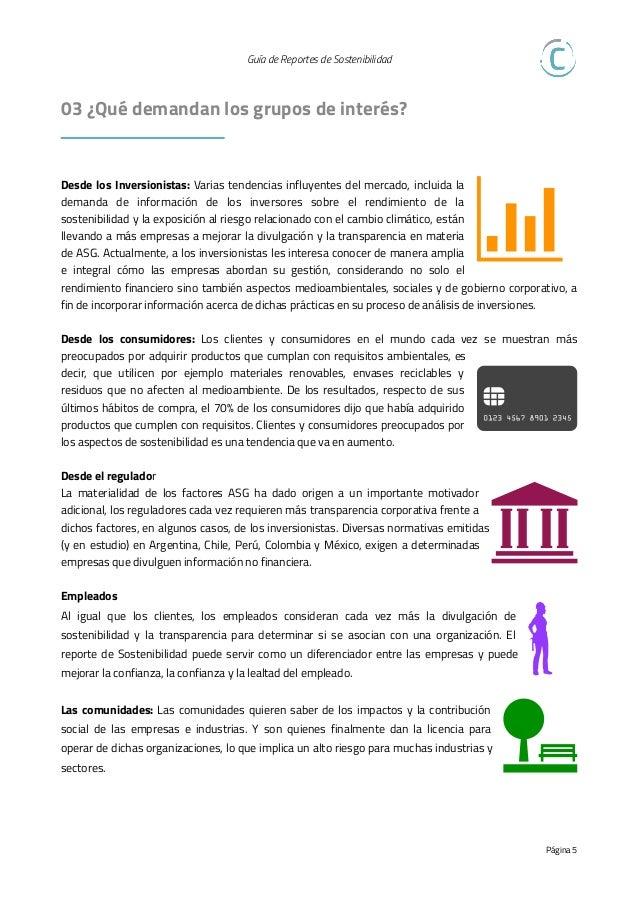Guía de Reportes de Sostenibilidad   04 Marco GRI Estándar E l Marco GRI Estándar consta de un set de guías que están di...