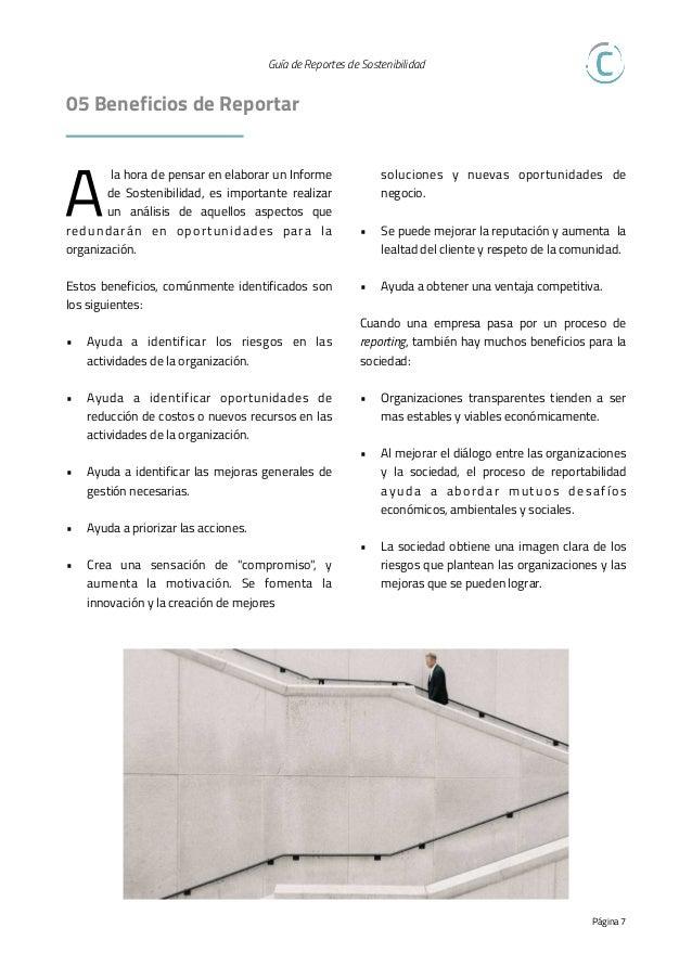 Guía de Reportes de Sostenibilidad   06 ¿Cómo comenzar? E l Estándar GRI cuenta con la Serie 100 que son los tres estánd...