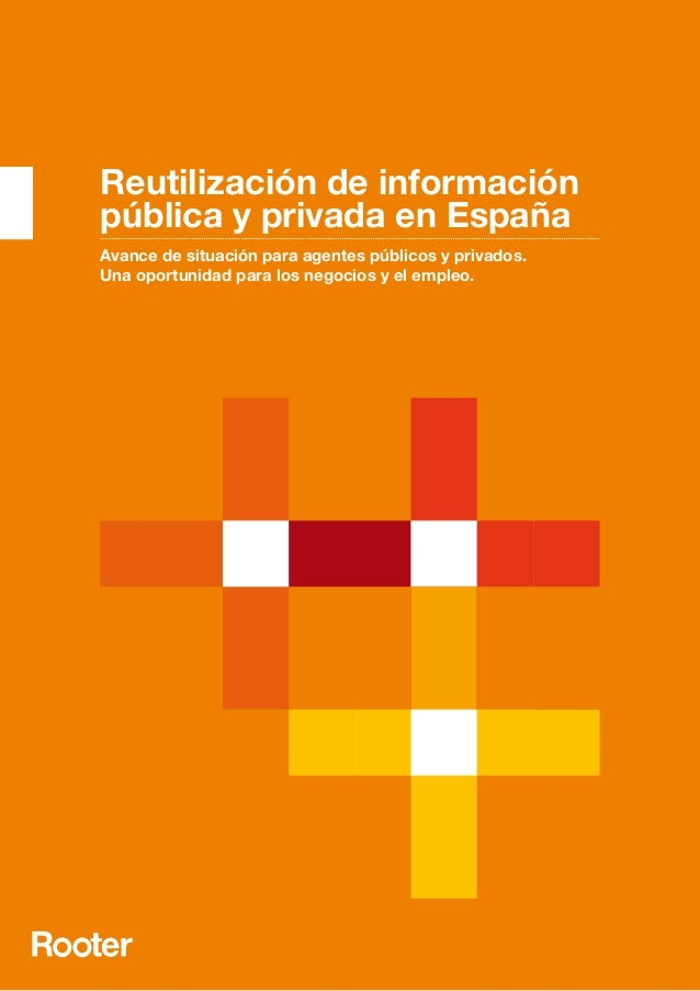 1Rooter | Confidencial. Todos los derechos reservados. Rooter Analysis S.L. Reutilización de información pública y privada...