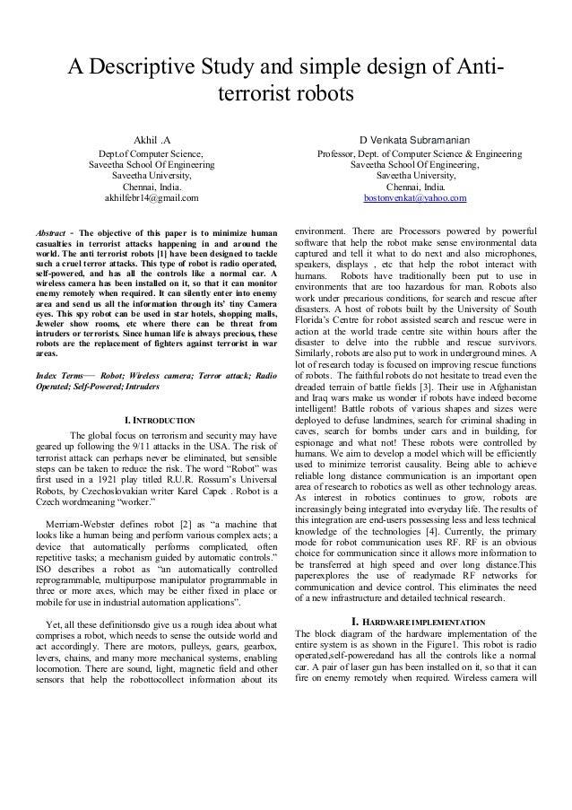 A Descriptive Study and simple design of Anti- terrorist robots Akhil .A Dept.of Computer Science, Saveetha School Of Engi...