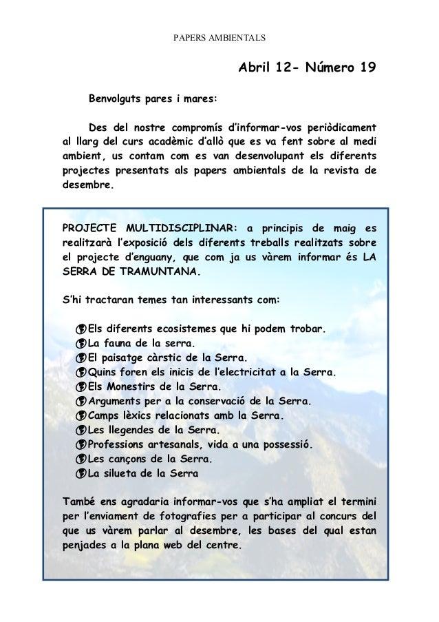 PAPERS AMBIENTALS Abril 12- Número 19 Benvolguts pares i mares: Des del nostre compromís d'informar-vos periòdicament al l...