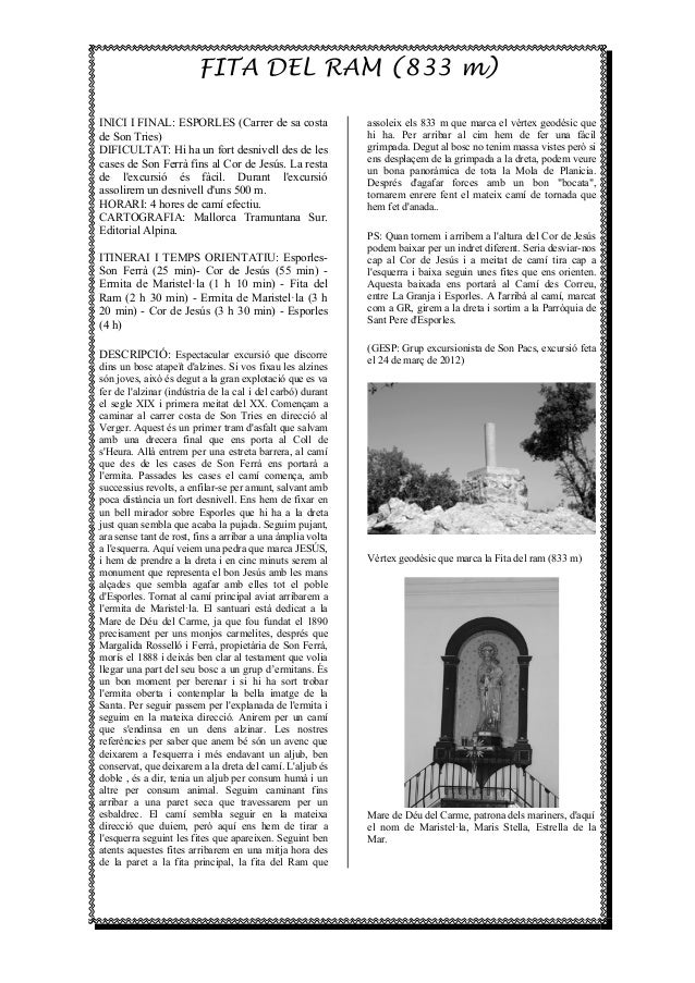 FITA DEL RAM (833 m) INICI I FINAL: ESPORLES (Carrer de sa costa de Son Tries) DIFICULTAT: Hi ha un fort desnivell des de ...