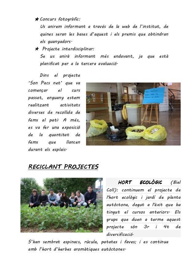Concurs fotogràfic: Us anirem informant a través de la web de l'institut, de quines seran les bases d'aquest i els premis ...
