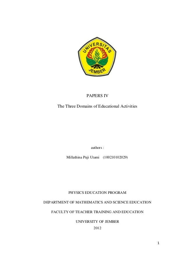 PAPERS IV      The Three Domains of Educational Activities                        authors :          Millathina Puji Utami...