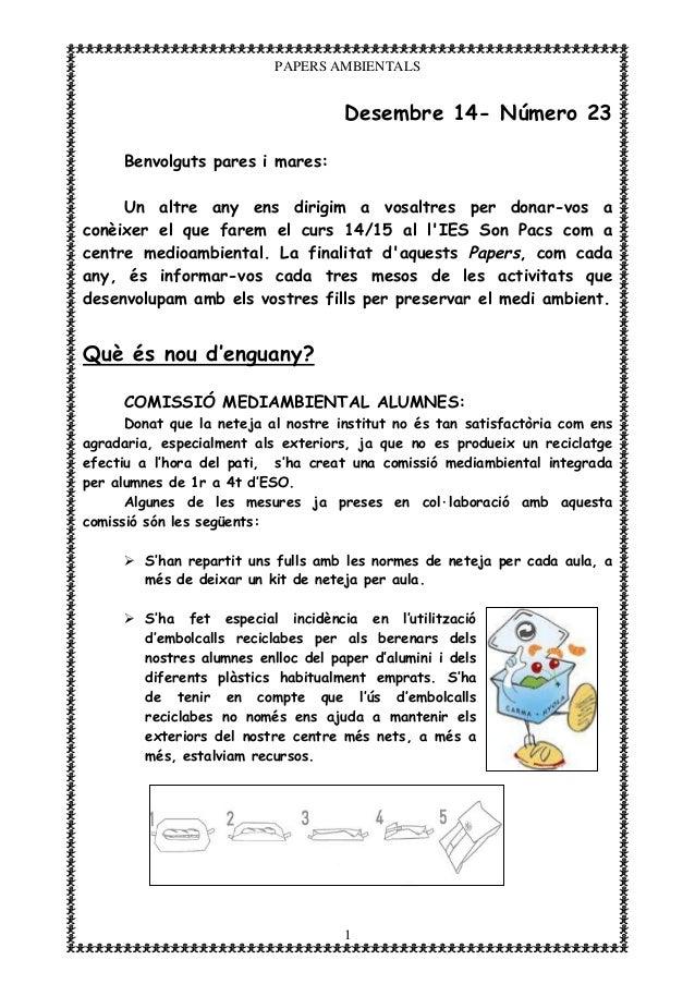 1 PAPERS AMBIENTALS Desembre 14- Número 23 Benvolguts pares i mares: Un altre any ens dirigim a vosaltres per donar-vos a ...